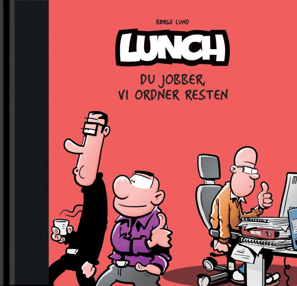 Lunch Du jobber vi ordner resten Børge Lund